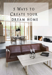 5 Ways to Create Your Dream Home