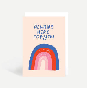 Always Here For You Greetings Card