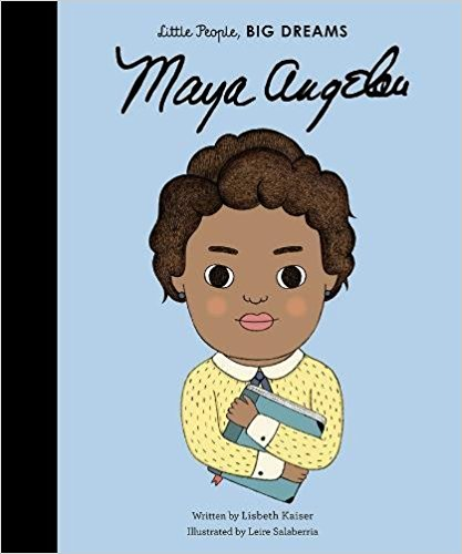 Little People Big Dreams - Maya Angelou