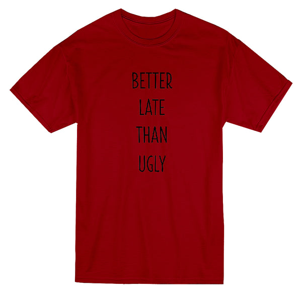 Better Late Than Ugly Graphic Men's T-shirt