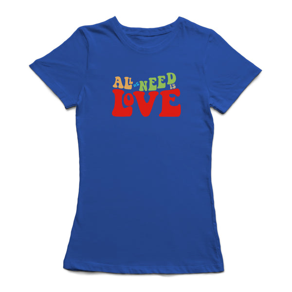 All We Need Is Love Women's T-shirt