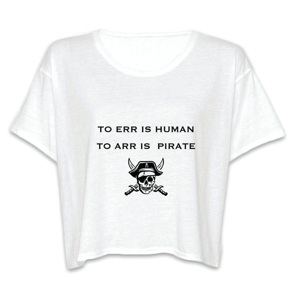 """To Err Is Human, To Arr Is Pirate"" Funny Pirates Quote Women's Flowy Boxy Tee"