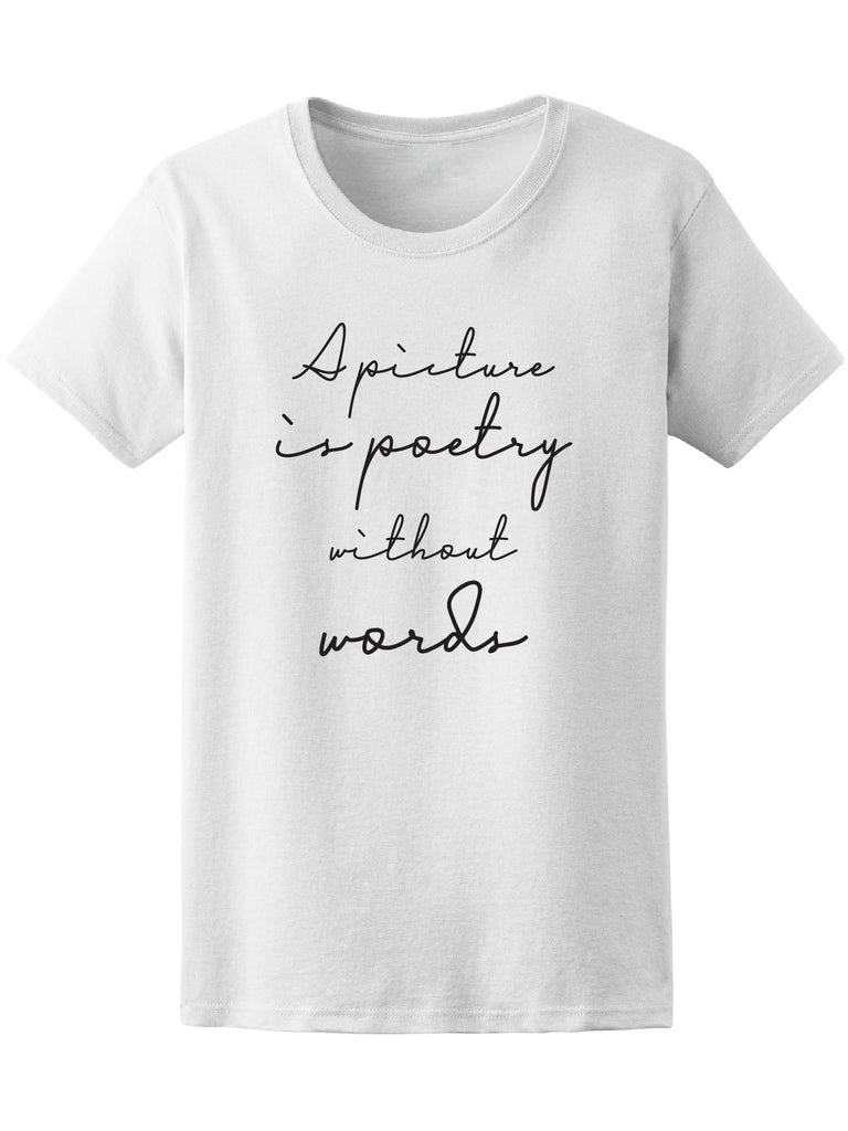 A Picture Is Poetry Without Words Photo Tee - Image by Shutterstock