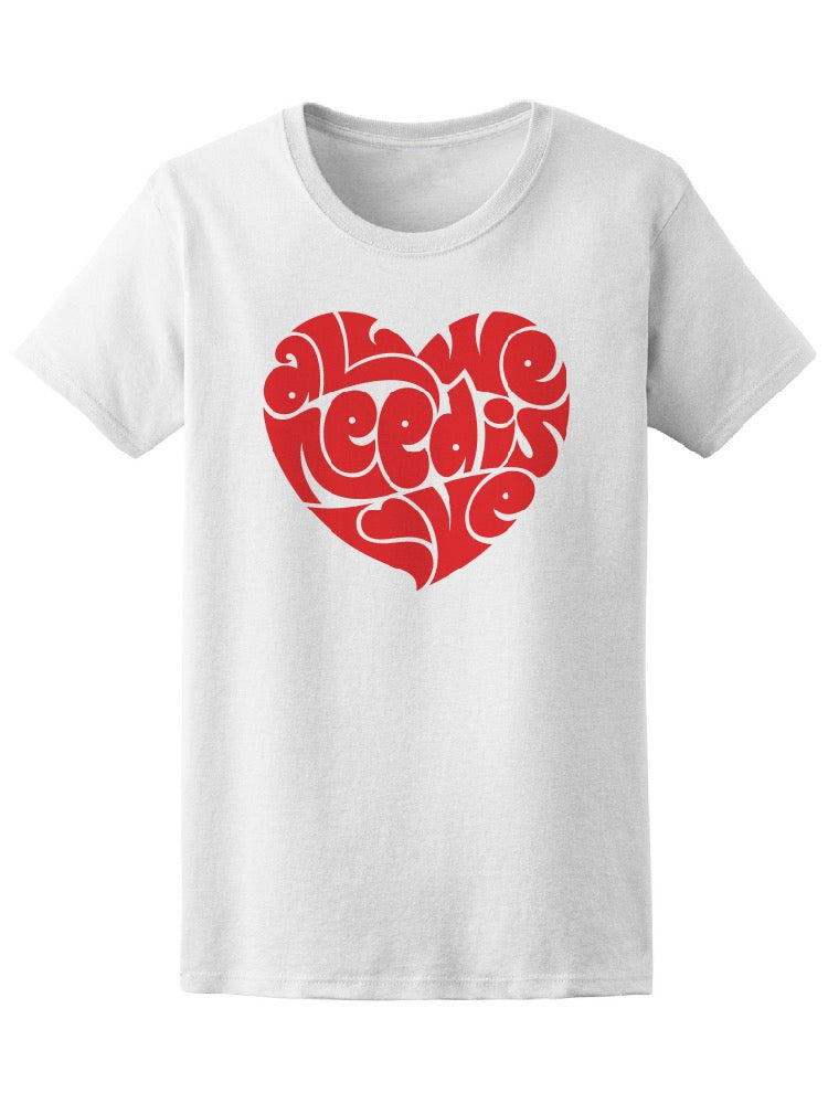 Al We Need Is Love Women's Tee - Image by Shutterstock