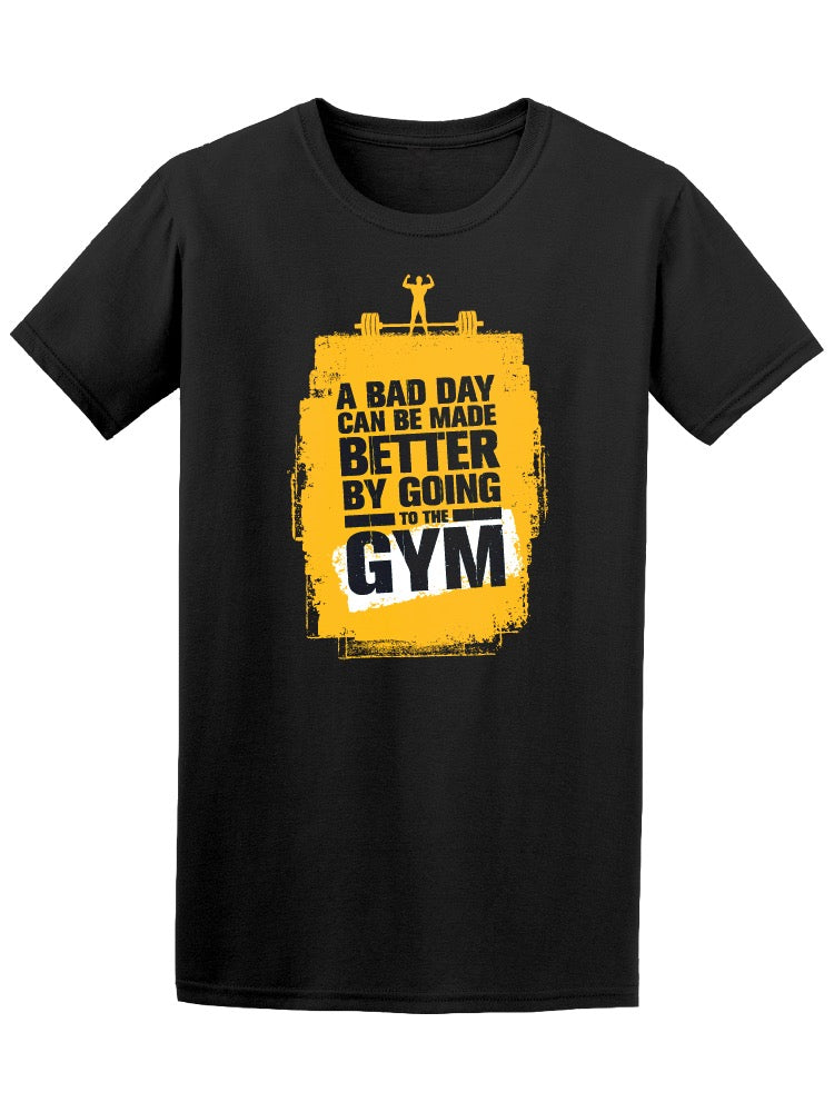 A Bad Day Can Be Made Better Gym Tee Men's -Image by Shutterstock