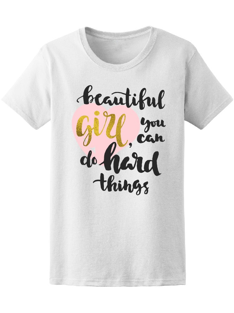 Beautiful Girl You Can Do Things Women Tee - Image by Shutterstock