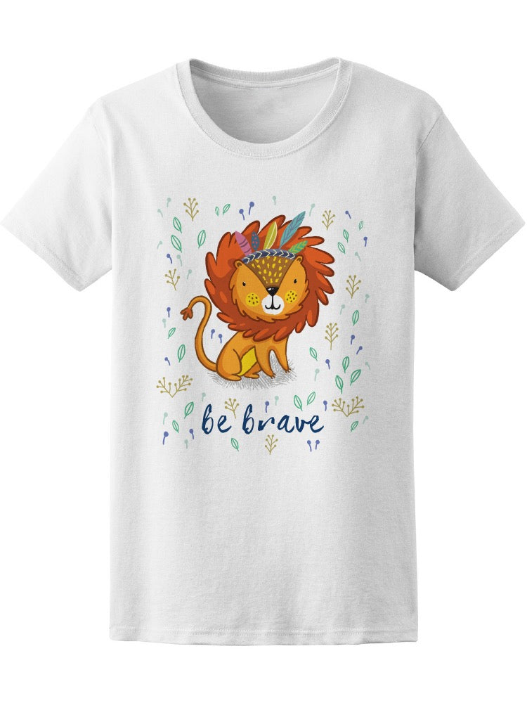 Be Brave Lion Colorful Tee Women's -Image by Shutterstock