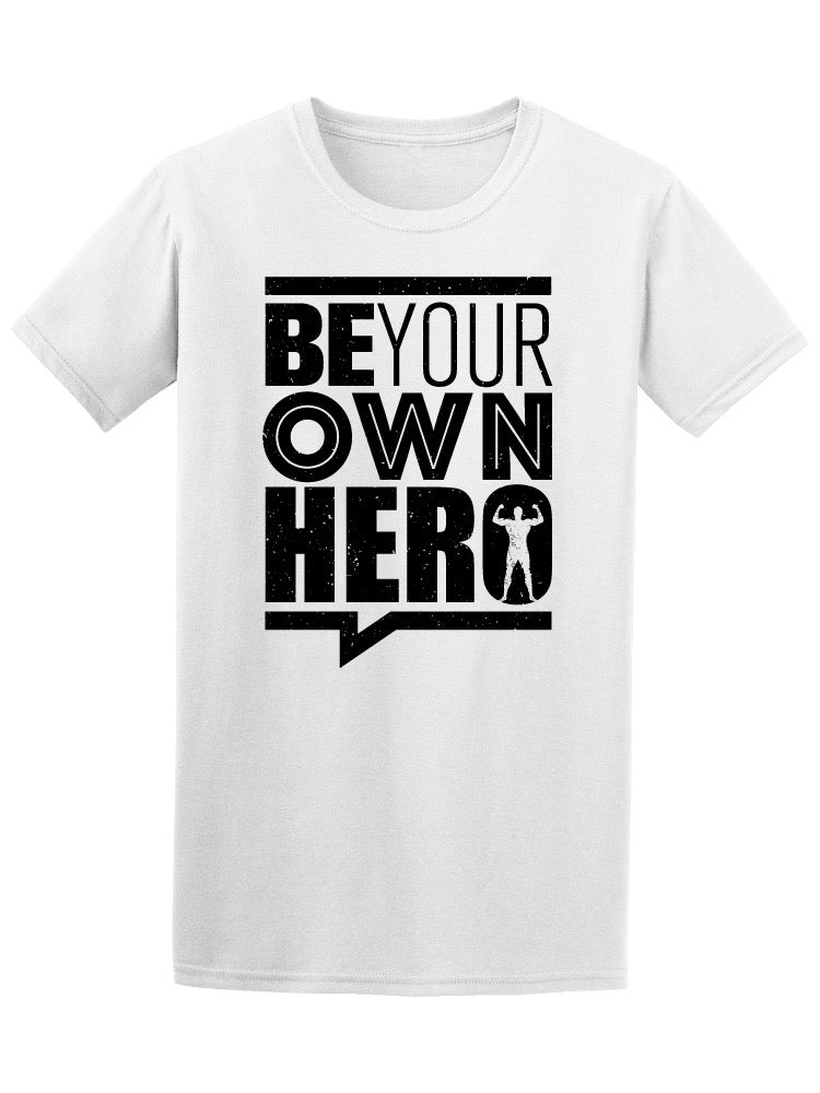 Be Your Own Hero Gym Motivation Tee Men's -Image by Shutterstock
