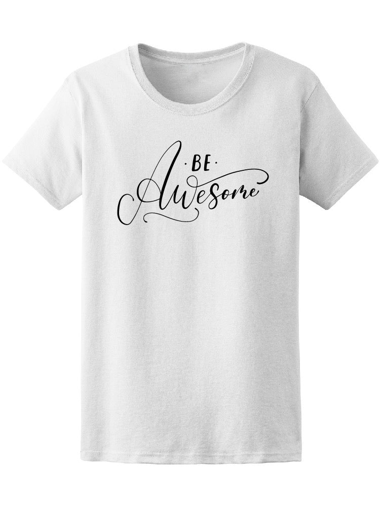 Be Awesome Word Art Tee Women's -Image by Shutterstock