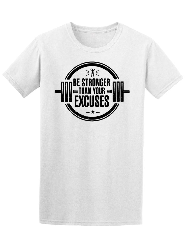 Be Stronger Than Your Excuses Tee Men's -Image by Shutterstock