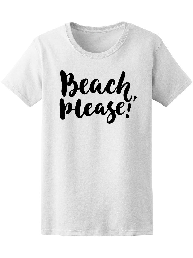 Beach Please Lettering Tee Women's -Image by Shutterstock