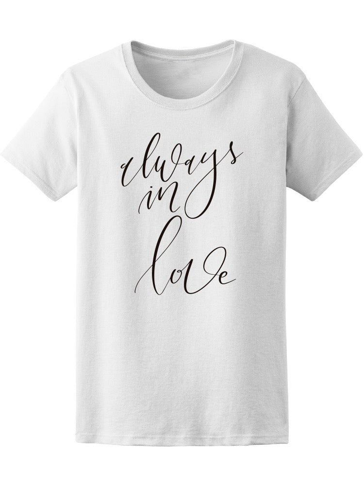 Always In Love Quote Tee Women's -Image by Shutterstock