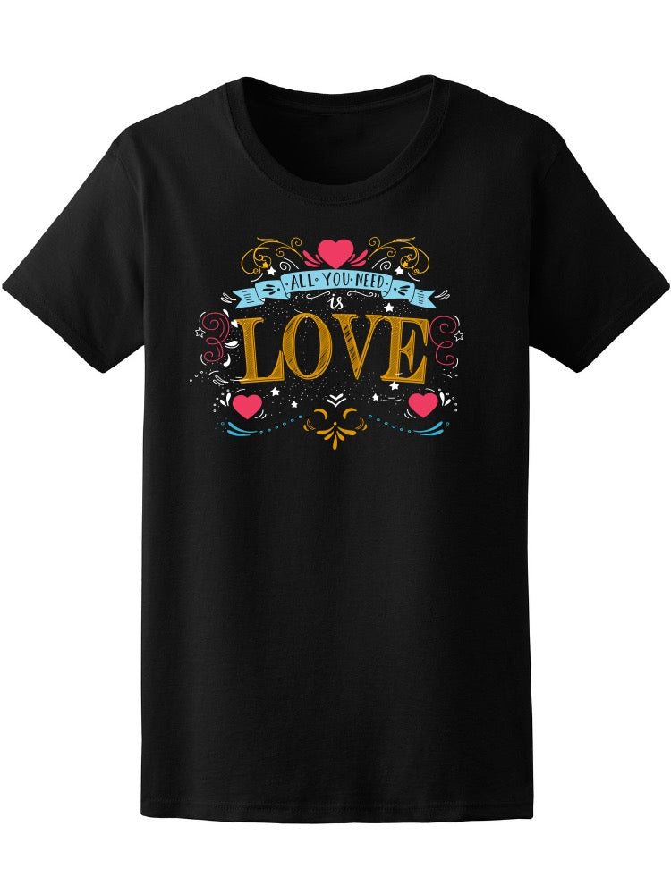All You Need Is Love Motivation Tee Women's -Image by Shutterstock