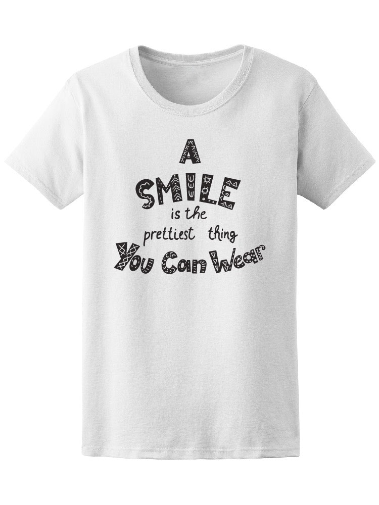A Smile Is The Prettiest Thing Tee Women's -Image by Shutterstock