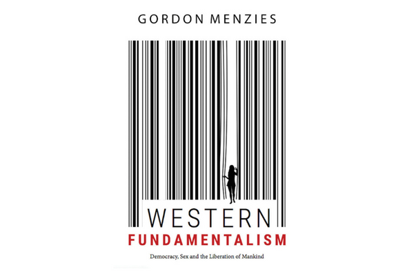 Book Review - Western Fundamentalism: Democracy, sex, and the liberation of mankind