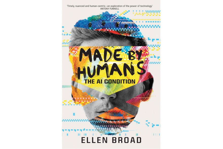 Book Review: Made by Humans: the AI condition by Ellen Broad