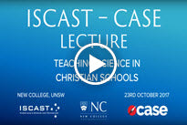 ISCAST-CASE Lectures: Teaching Science in Christian Schools