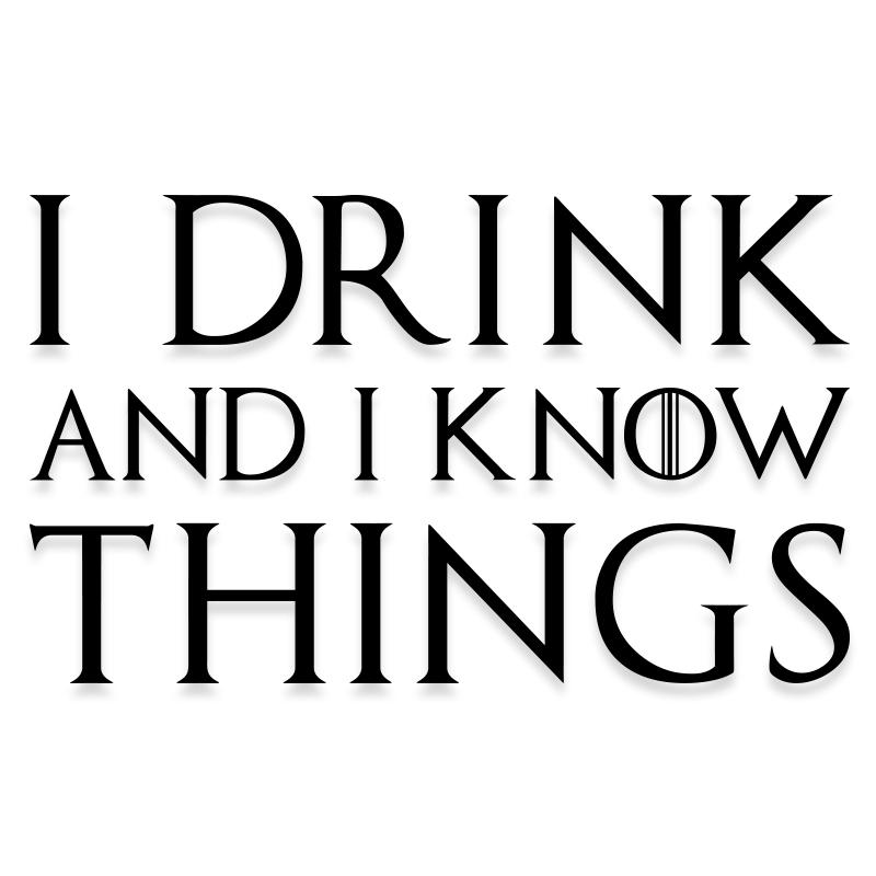 Game of Thrones I Drink Know Things Decal