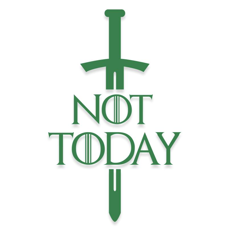 Not Today Game of Thrones Sword Decal