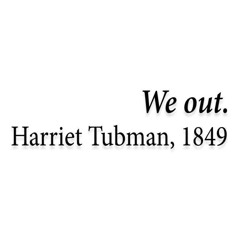 We Out Harriet Tubman Black Lives Matter Decal