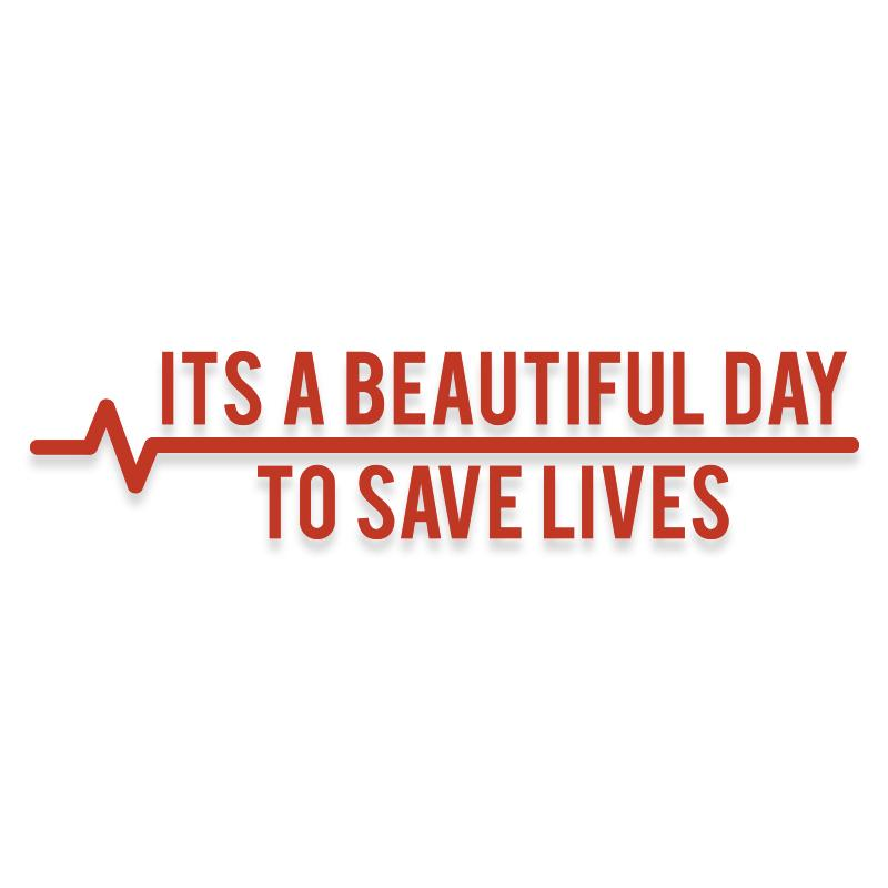 It's a Beautiful Day to Save Lives Grey's Anatomy Decal