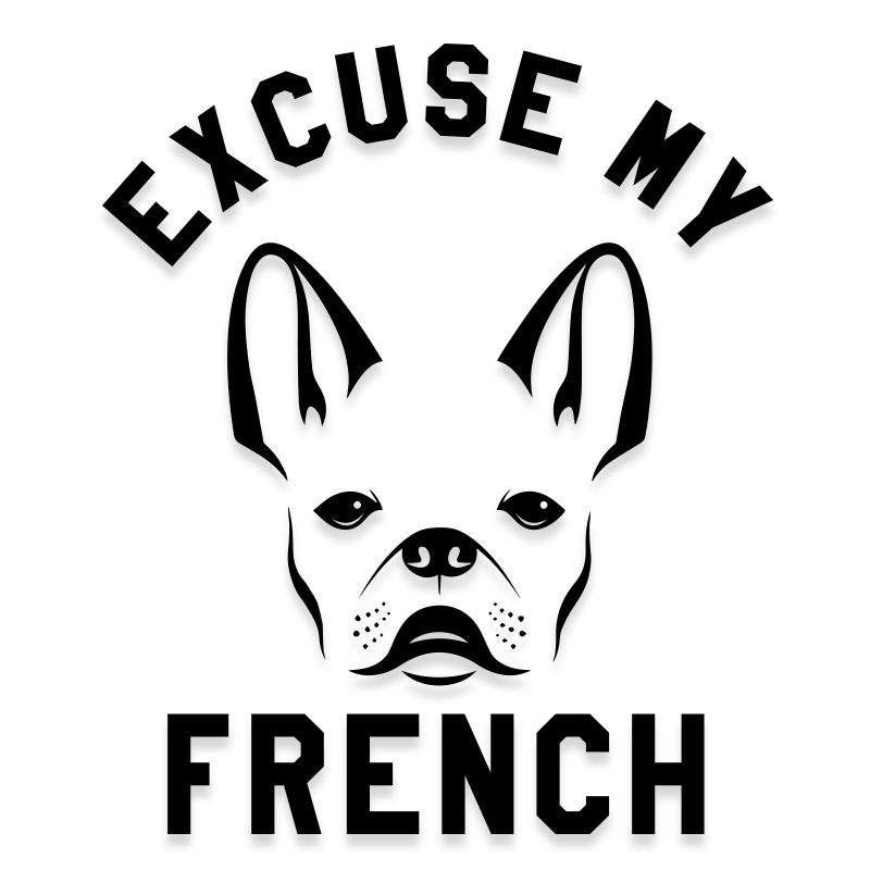 Excuse My French Bulldog Dog Decal