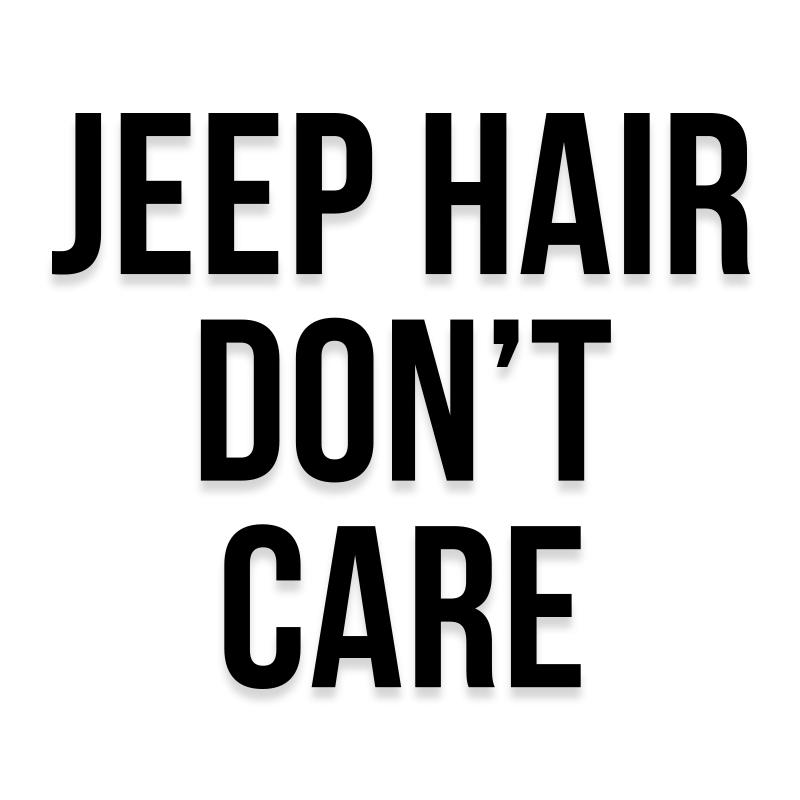 Jeep Hair Don't Care Decal Sticker