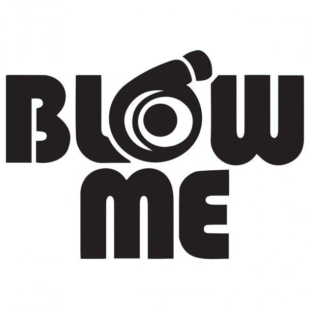 Blow Me Decal Sticker