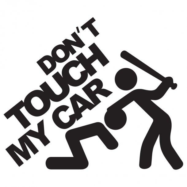 Dont Touch My Car 1 Decal Sticker