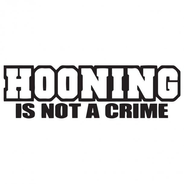 Hooning Is Not A Crime Decal Sticker