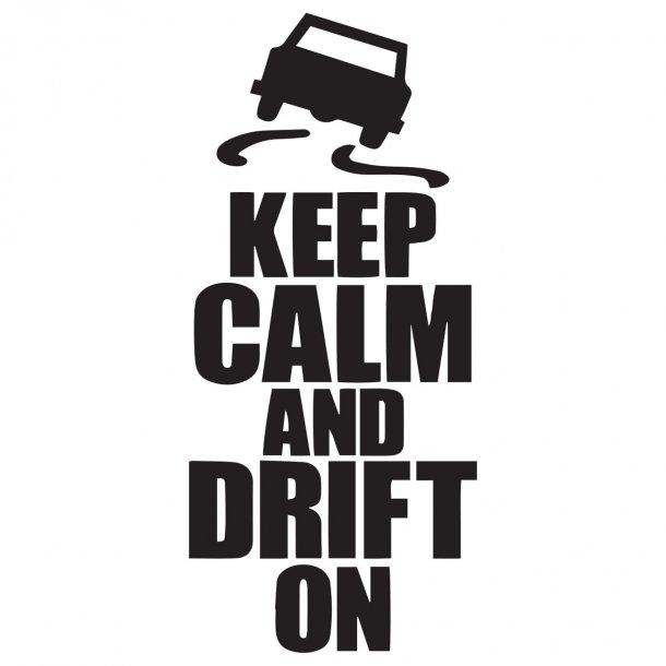 Keep Calm And Drift On Decal Sticker