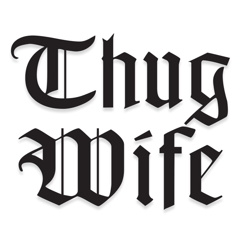 Thug Wife Funny Vinyl Decal