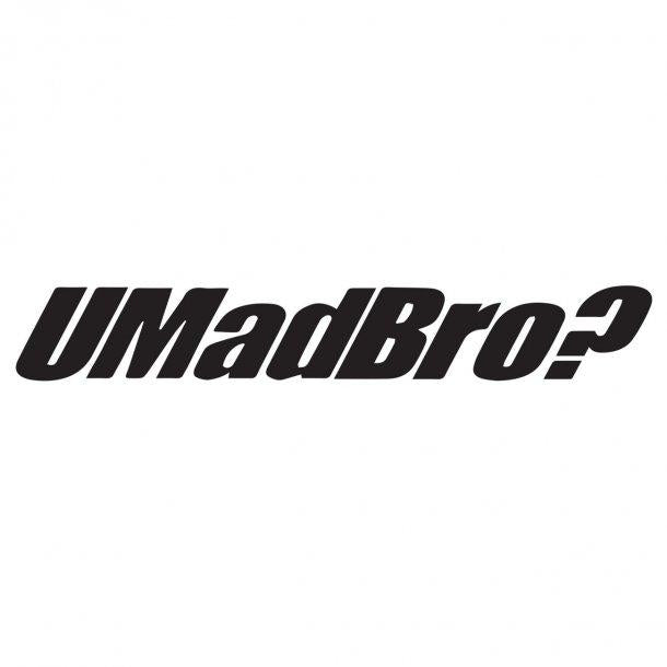 Umadbro? Decal Sticker