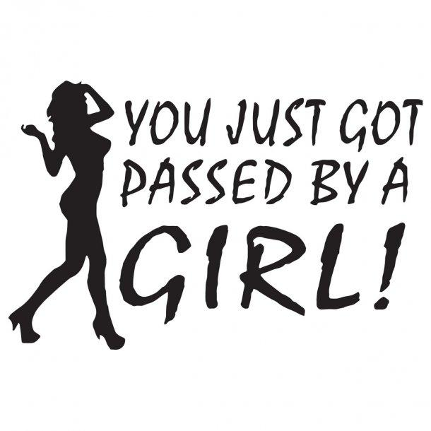 You Just Got Passed By A Girl 3 Decal Sticker