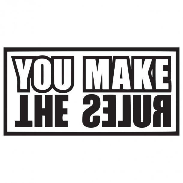 You Make The Rules Decal Sticker