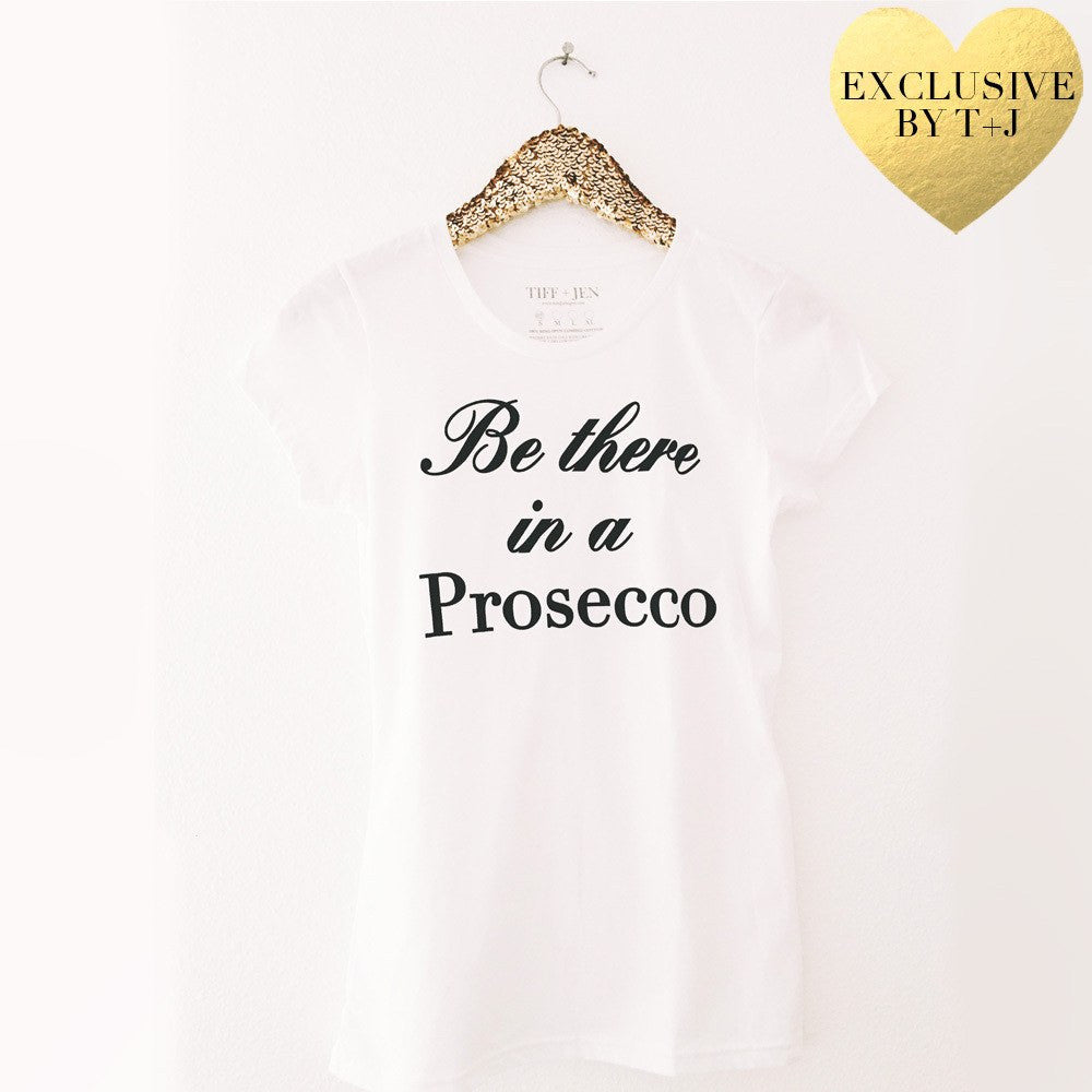 Be there in a Prosecco Graphic Tee Tops- Tristin