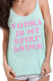 Vodka is my Spirit Animal Tops- Tristin
