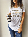 You Had Me at Pumpkin Spice Latte Graphic Tee Tops- Tristin