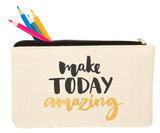 Make Today Amazing Zipper Pencil Pouch with Colored Pencils Accessories- Tristin