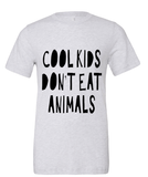 Tristin Original Cool Kids Don't Eat Animals Unisex Tee