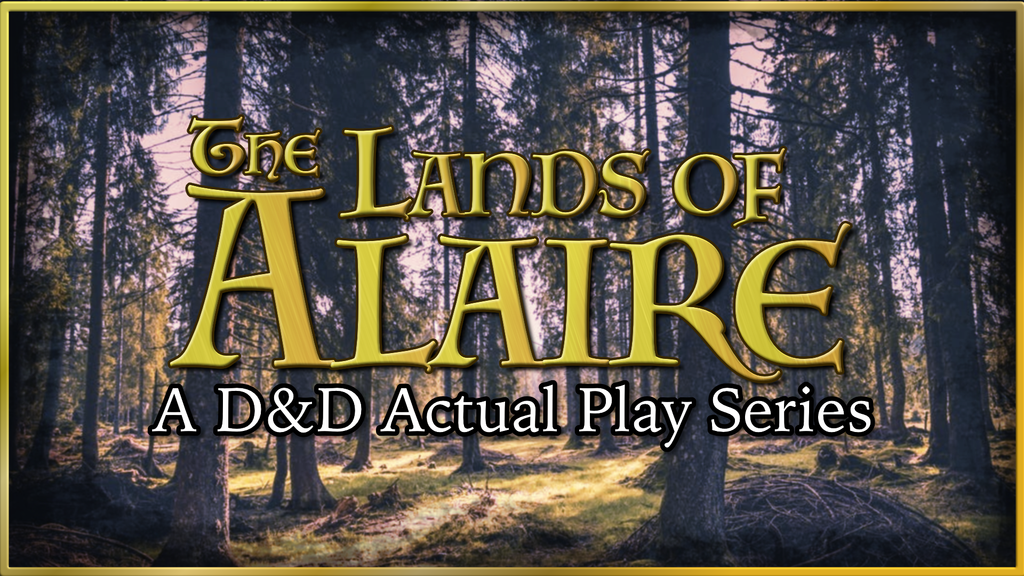 The Lands of Alaire Episode 5 - New D&D Actual Play Series