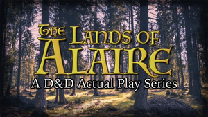 The Lands of Alaire Episode 3 - New D&D Actual Play Series