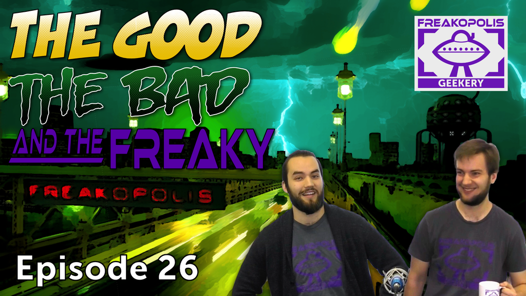 The Good, The Bad, and The Freaky - Episode 26