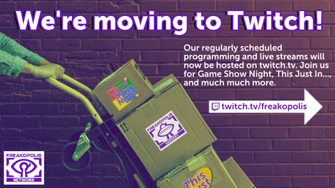 We're moving to twitch.tv/freakopolis