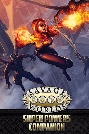 Savage Worlds Super Powers Companion