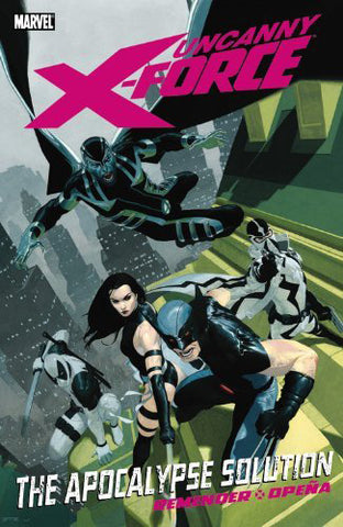UNCANNY X-FORCE TP VOL 01 APOCALYPSE SOLUTION