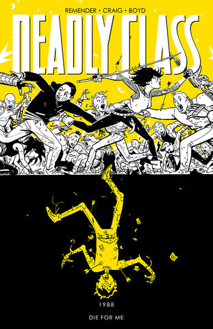 DEADLY CLASS TP VOL 04 DIE FOR ME (NEW PTG)