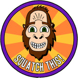 Squatch This! Sticker