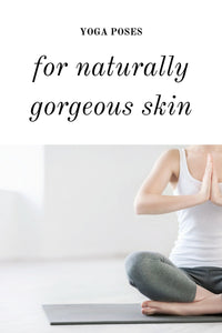 Yoga for Gorgeous Skin