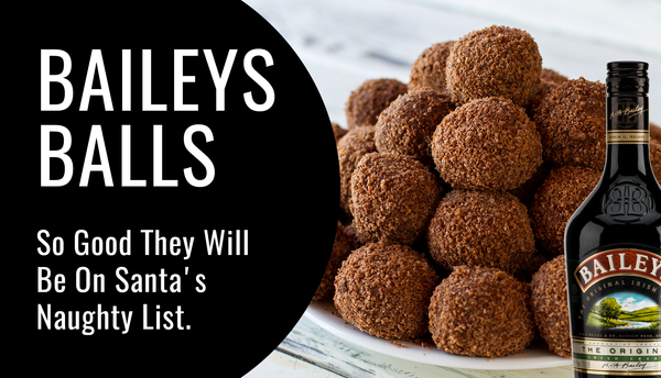 Bailey's Balls - So Good They Will Be On Santa's Naughty List!